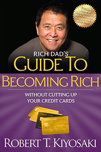 Rich Dad's Guide to Becoming Rich Without Cutting Up Your Credit Cards Book
